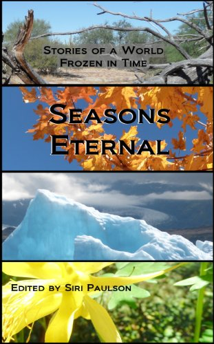 Book Cover: Seasons Eternal: Stories of a World Frozen in Time